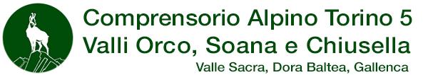 Comprensorio Alpino Torino 5 Comprensorio Alpino Torino 5 Valli Orco, Soana e Chiusella - Valle Sacra, Dora Baltea, Gallenca